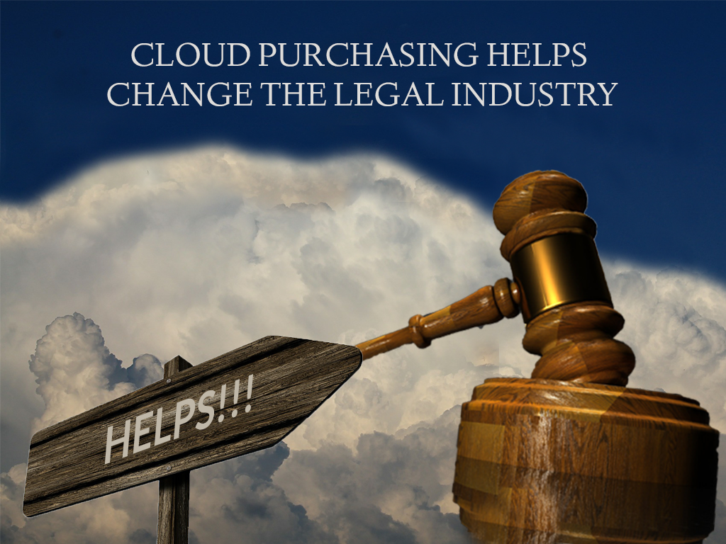 Cloud Purchasing Helps Change the Legal Industry