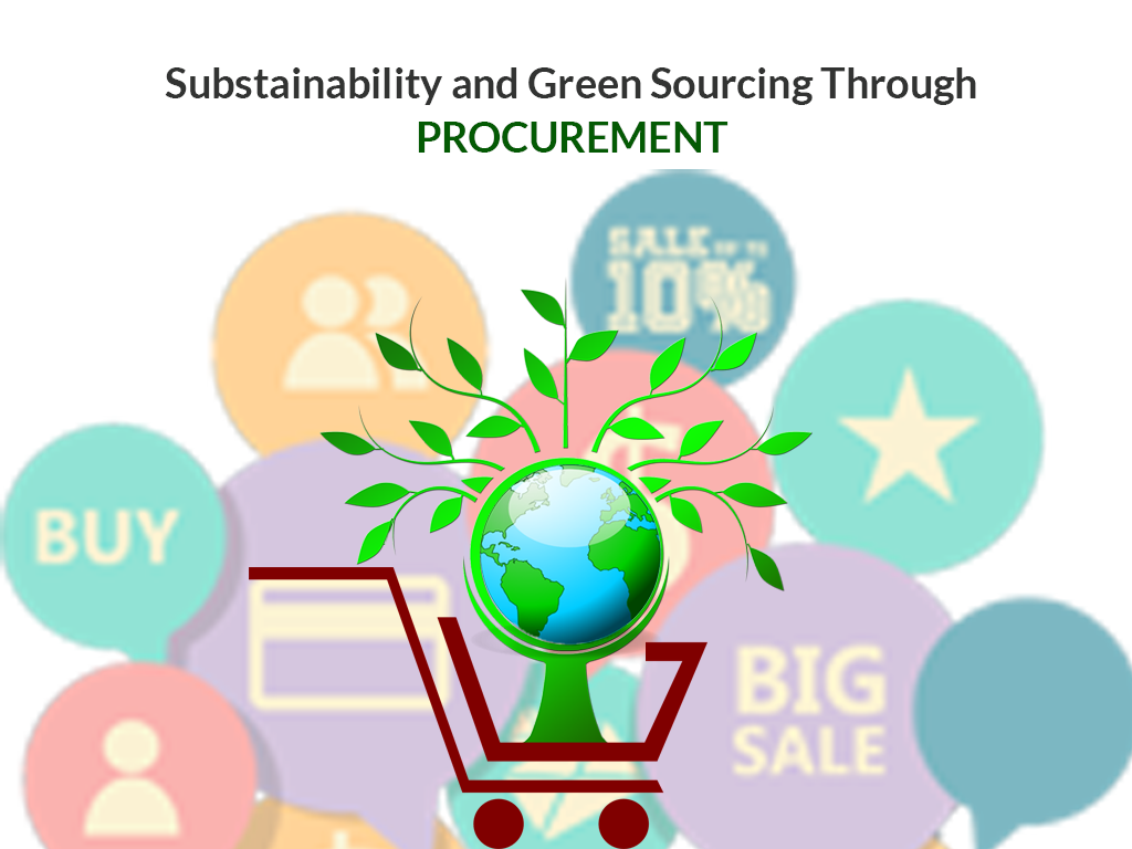 Sustainability And Green Sourcing Through Procurement