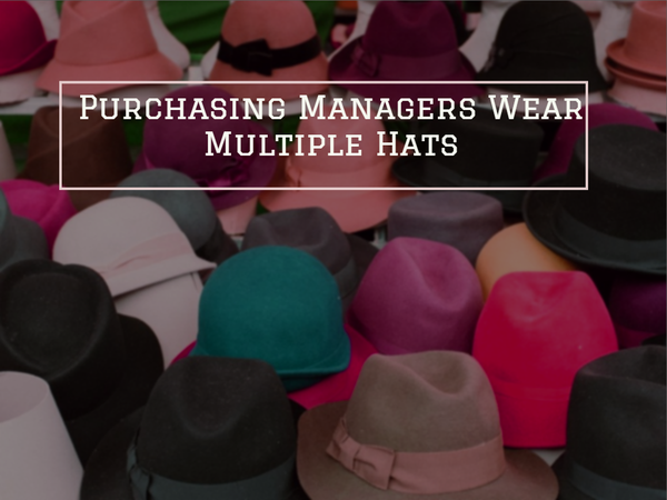 Purchasing Managers Wear Multiple Hats
