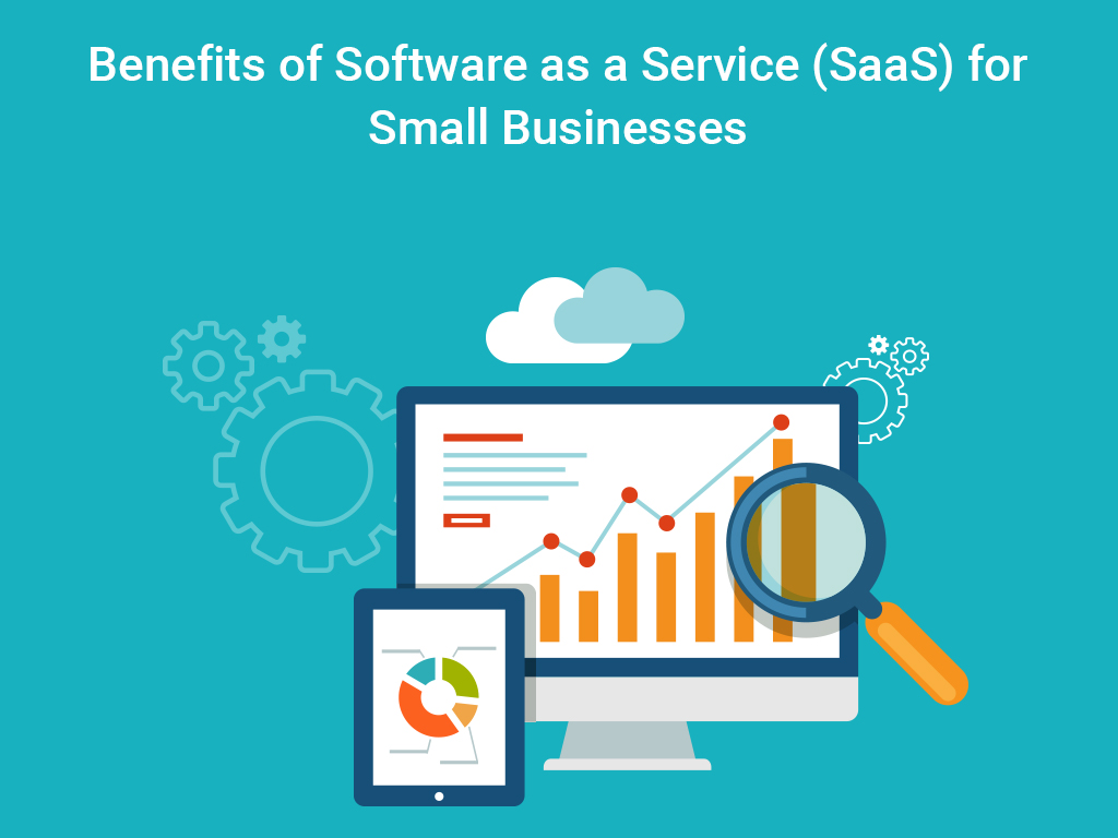 Benefits Of Software As A Service Saas For Small
