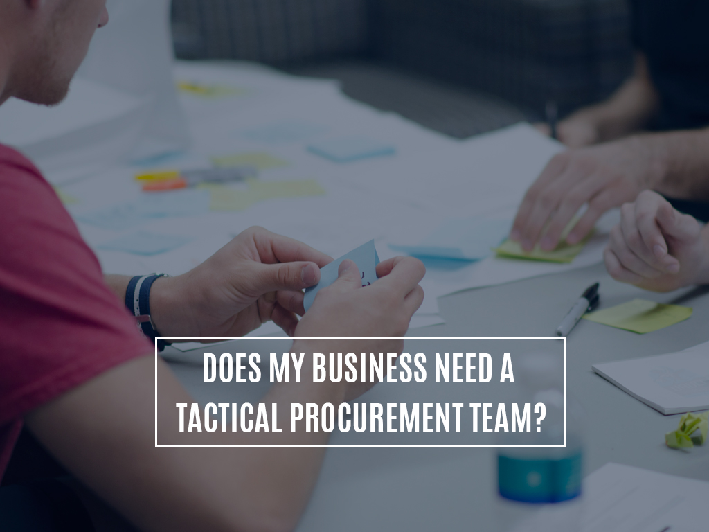Does My Business need a Tactical Procurement Team?
