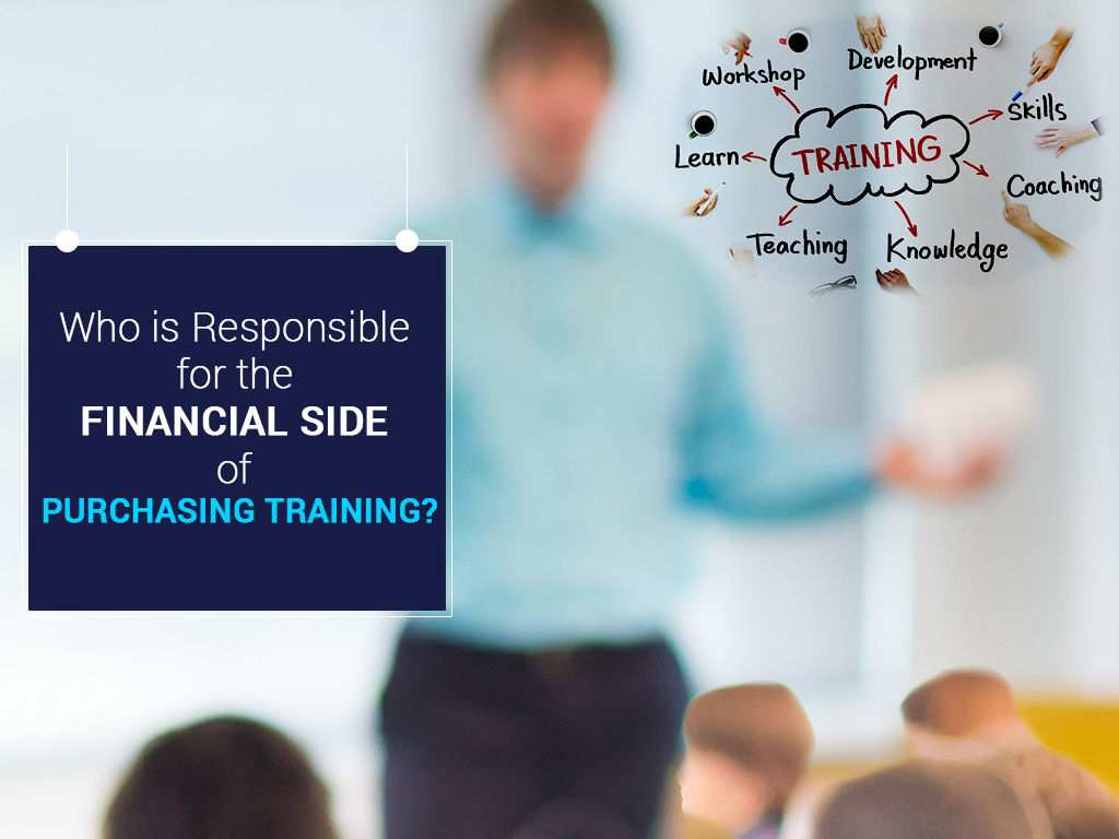 Who is Responsible for the Financial Side of Purchasing Training?