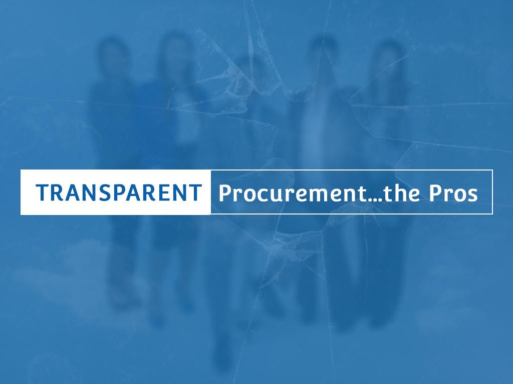 Transparent Procurement…the Pros
